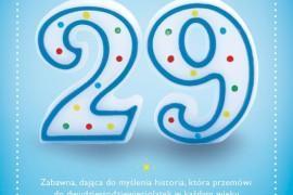 """Czy można przeżyć życie dwa razy? Nowa książka Adeny Halpern – """"29"""""""